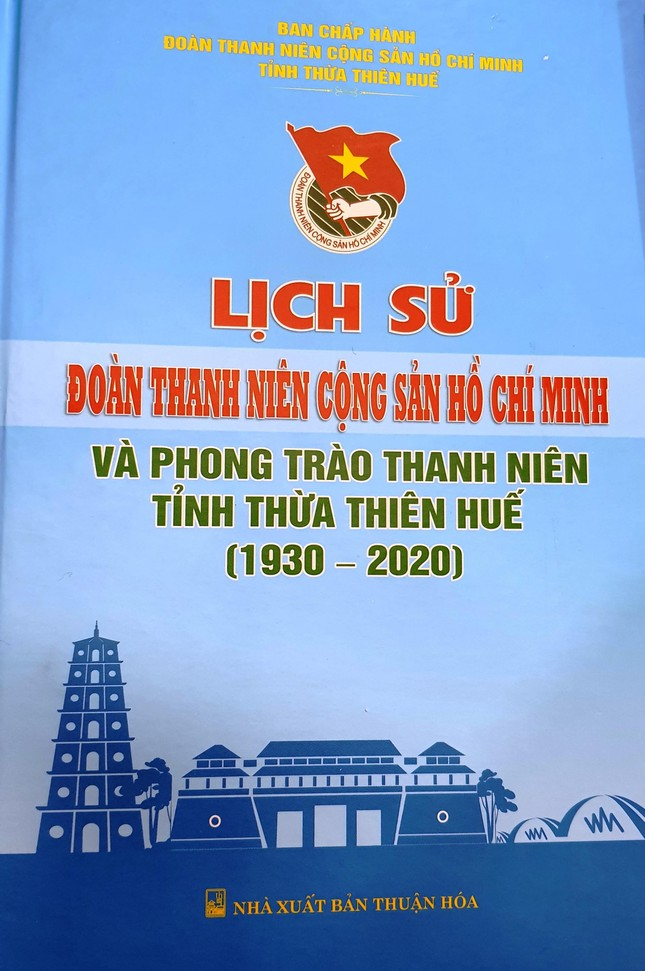 Ra mắt sách Lịch sử Đoàn TNCS Hồ Chí Minh và phong trào thanh niên tỉnh TT-Huế ảnh 1