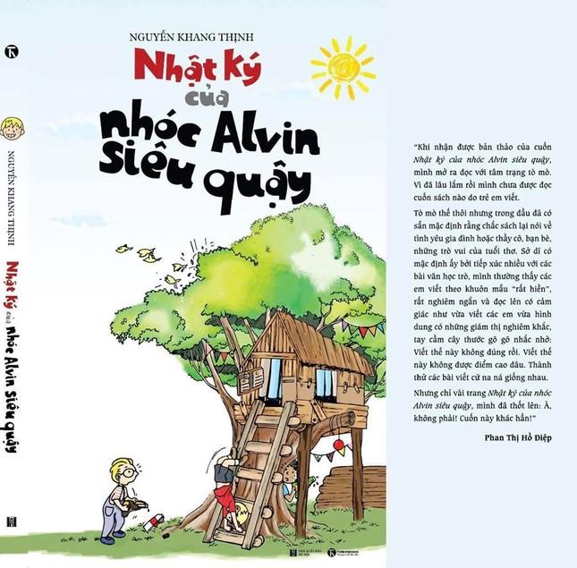 'Nhật ký của nhóc Alvin siêu quậy': Cuốn sách dành cho học sinh của tác giả nhí 13 tuổi ảnh 2