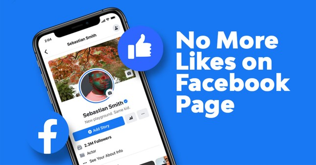 """Facebook chính thức """"khai tử"""" nút Like dành cho fanpage, thực hư là thế nào? ảnh 1"""
