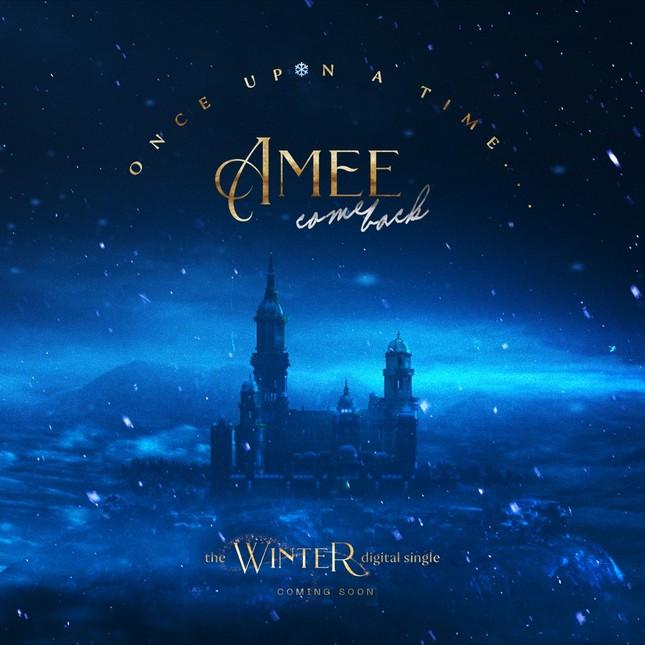 """""""Công chúa mùa đông"""" AMEE tái xuất, sẵn sàng gặp fan với dự án mới ảnh 2"""