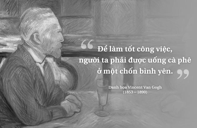 Kỳ 53: Danh họa Vincent Van Gogh và những quán cà phê đi vào lịch sử  - ảnh 1
