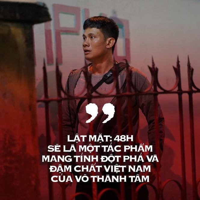 """Vì đâu Võ Thành Tâm lại phải thức đến 2 giờ sáng mới giành được vai chính ở """"Lật mặt:48H""""? - ảnh 1"""