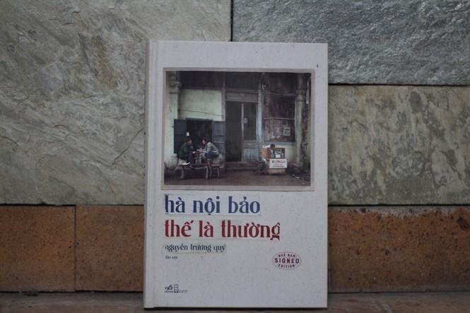 Nguyễn Trương Quý - người tiếp nối bước chân của các nhà Hà Nội học - ảnh 1