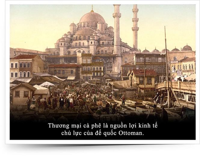 Kỳ 10: Cà phê trong tiến trình phát triển cực thịnh của Đế chế Ottoman - ảnh 3