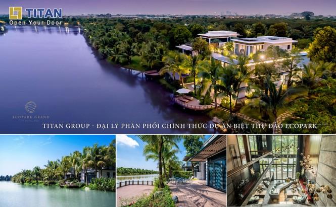 Sống xanh, sống đẳng cấp cùng biệt thự đảo Ecopark Grand The Island - ảnh 1