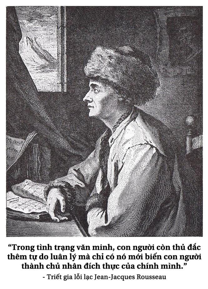 Kỳ 18: Triết gia Jean-Jacques Rousseau và khát vọng xã hội 'người được là Người' - ảnh 3