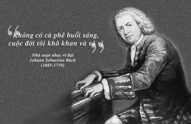 Kỳ 47: Cà phê trong tiến trình thăng hoa âm nhạc của Johann Sebastian Bach  - ảnh 1