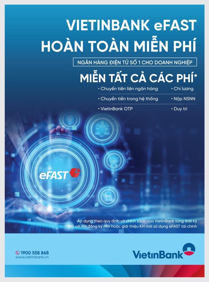 VietinBank miễn toàn bộ phí dịch vụ ngân hàng điện tử eFAST đối với khách hàng doanh nghiệp - ảnh 1