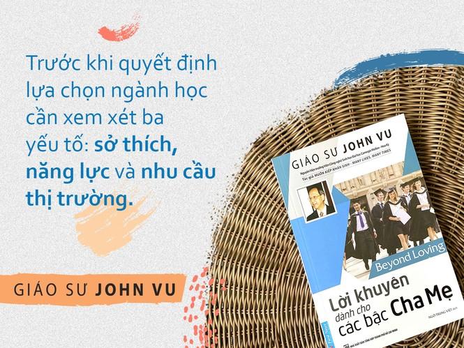 Hướng nghiệp thời đại 4.0: Lời khuyên để chinh phục thành công từ giáo sư John Vu - ảnh 1