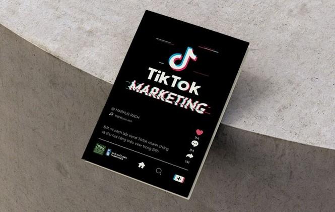 TikTok Markerting: Cuốn sách hướng dẫn triển khai marketing trên TikTok cho người trẻ - ảnh 1