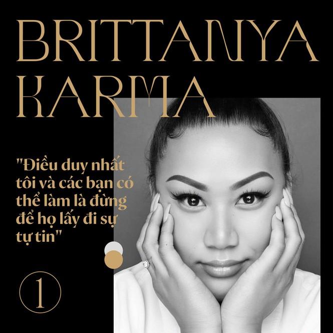 Sống một cuộc đời rực rỡ, Brittanya Karma đã để lại những câu nói truyền cảm hứng nào? - ảnh 2